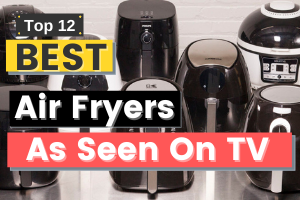 Top Air Fryer as Seen on Tv {Updated✅} | Best Go-To Air Fryer as Seen on Tv
