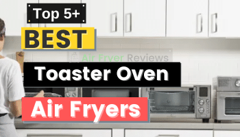 Best Air Fryer Toaster Ovens