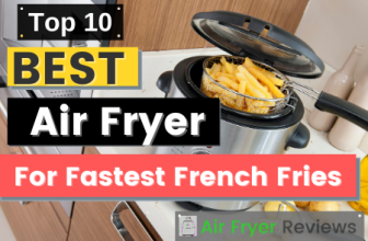 Best Air Fryer for fastest french fries